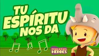Tu Espíritu nos da - Fruto del Espiritu Santo - Pequeños Héroes - Canción infantil