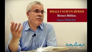 RİSALE-İ NUR'UN ŞİFRESİ - BİRİNCİ BÖLÜM