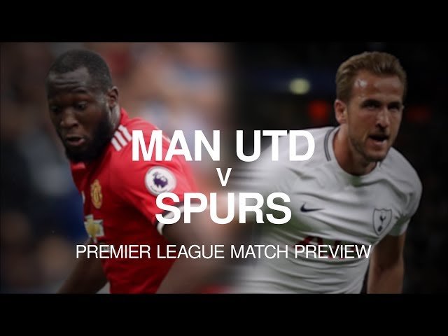 Manchester United v Tottenham - Premier League Match Preview