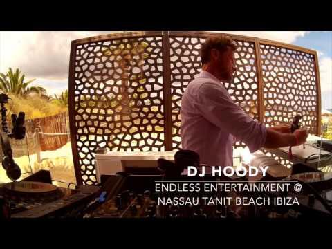 Endless Entertainment pres  DJ Hoody live at Nassau Tanit Beach Ibiza 2016