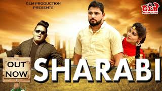 Sharabi शराबी (Full Audio) Raju Punjabi | Pardeep Boora | Pooja Hooda|GLM|Latest Haryanvi Song 2017.