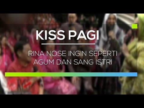 Rina Nose Ingin Seperti Agum Dan Sang Istri - Kiss Pagi