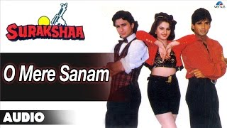 Surakshaa : O Mere Sanam Full Audio Song | Saif Ali Khan, Sunil Shetty |