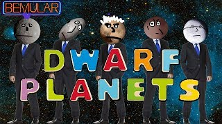 Bemular - DWARF PLANETS (The Tale of The First Five!)