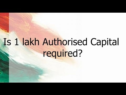 Is 1 lakh Authorised Capital required?