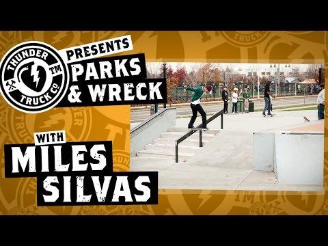 Miles Silvas : Thunder Trucks Parks & Wreck