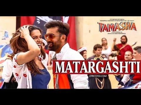 Matargashti (Tamasha) - Full Song - Mohit Chauhan, Ranbir Kapoor, Deepika Padukone