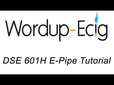 DSE 601H E-Pipe Tutorial - WordupEcig.com