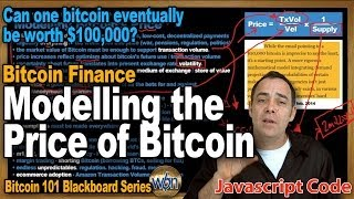 Bitcoin 101 - Modelling the Price of Bitcoin - Is a $100,000 bitcoin possible?