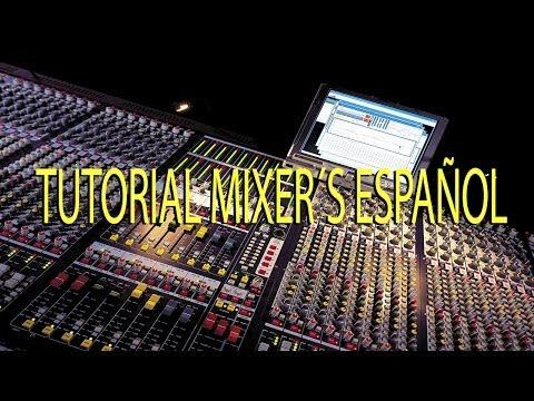 Tutorial Mixers en Español Parte 4/4