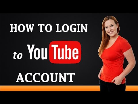How to Login To YouTube Account