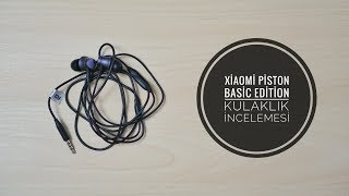 Xiaomi Piston Basic Edition Kulaklık İncelemesi