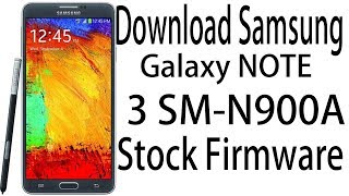 Download Samsung Galaxy NOTE 3 SM-N900A Stock Rom ! Official Firmware Update