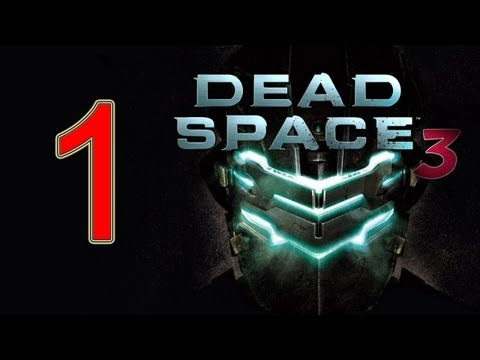"Dead Space 3 – walkthrough part 1 Full Game let's play gameplay HD ""Dead Space 3 walkthrough"""