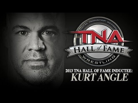 Kurt Angle : 2013 TNA Hall Of Fame Inductee | Tribute Video