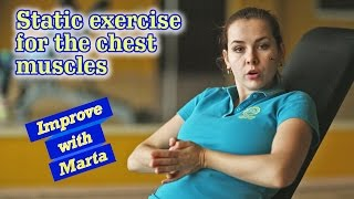 Static exercise for the chest muscles - Improve with Marta