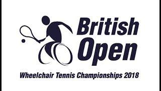 2018 British Open Wheelchair Tennis Championships - Day 6