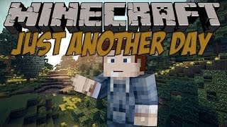 ♫ Minecraft - Just Another Day (Music Video) ♪
