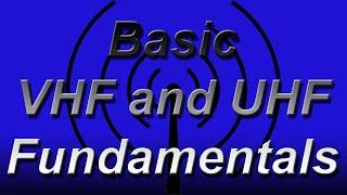 Basic VHF and UHF Fundamentals