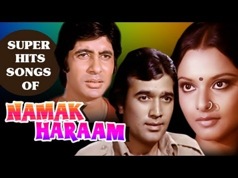 Namak Haraam : All Songs Collection
