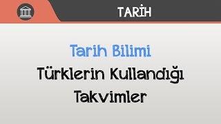 Tarih Bilimi - Türklerin Kullandığı Takvimler