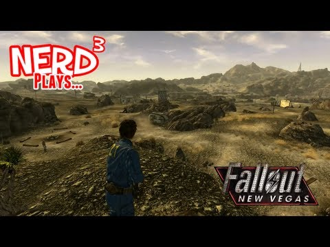 Nerd³ Plays... Fallout: New Vegas