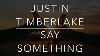 Download Lagu Justin Timberlake - Say Something (Ft. Chris Stapleton) Gratis STAFABAND