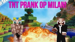 Minecraft Survival #58 - TNT PRANK OP MILAN!