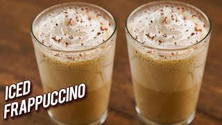 Iced Frappuccino Recipe - How To Make Coffee Frappes - Easiest Homemade Frappuccino Recipe - Bhumika