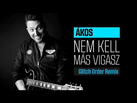 ÁKOS - NEM KELL MÁS VIGASZ - Glitch Order Remix (Official Audio)