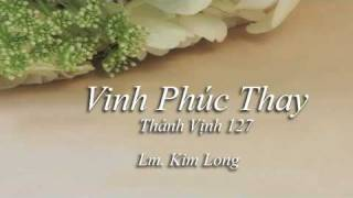 Vinh Phúc Thay - Lm. Kim Long (Nhạc Đám Cưới)