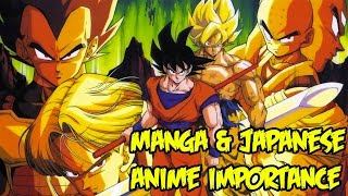 Dragon Ball Z Manga & Japanese Anime Are Important & Why You Should Read/Watch It