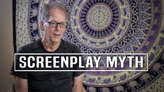 The Myth About Screenplay Story Structure by Larry Wilson