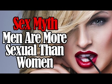Sex Myths: Men Are More Sexual Than Women