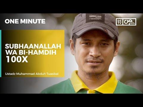 One Minute : Subhaanallah Wa Bihamdih 100x - Ustadz Muhammad Abduh Tuasikal