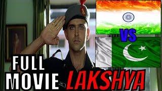 Download Lakshya   Hindi Full Movie   Hrithik Roshan   INDIA PAKISTAN   Indian ARMY   Amitab Bachchan Movie 3Gp Mp4