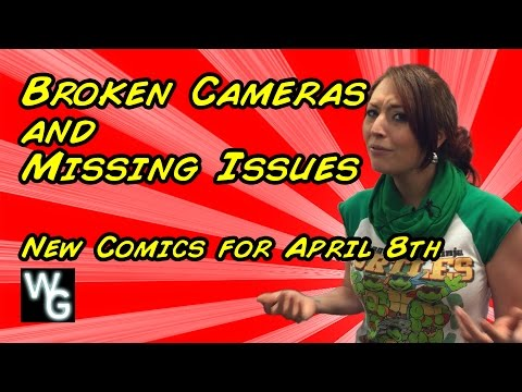 Broken Cameras and Missing Issues   New Comics for April 8th