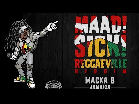 Macka B - Jamaica [Official Audio | Maad Sick Reggaeville Riddim | Oneness Records 2016] thumbnail