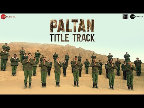 Paltan - Title Track Video Song