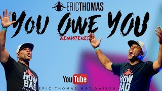 Eric Thomas | You Owe You (remastered)  Eric Thomas Motivation