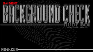 Rude Boi - Background Check [G-Mo Skee Diss]