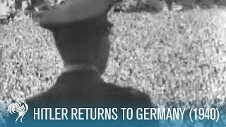 Hitler Returns To Germany From France (1940) | British Pathé
