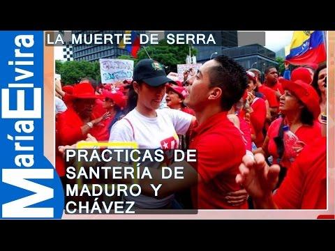 La muerte de Serra y las prácticas de santería de Maduro y Chávez