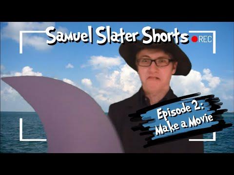 Samuel Slater Shorts - Make A Movie