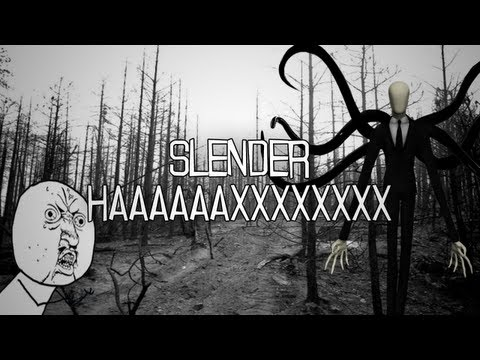 Slender Haaaaaaaaaax