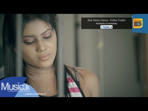Mal Heda Dama - Video Trailer - Nadeesha Gunathilaka