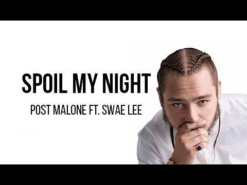 Post Malone - Spoil My Night (ft. Swae Lee) Lyrics