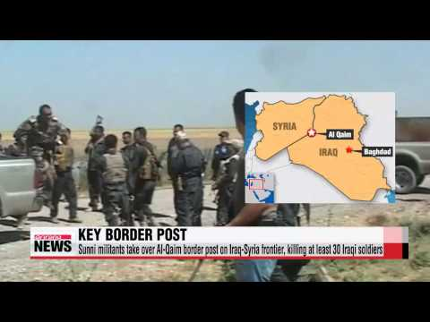 Sunni militants seize key border crossing on Iraq Syria frontier