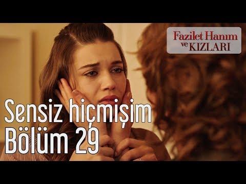 Fazilet Hanım ve Kızları 29. Bölüm - Sensiz Hiçmişim