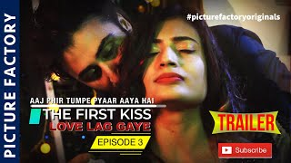 🆕 top 10 Hot Trailer Hindi Web Series | The First Kiss Love Lag Gaye | Picture Factory